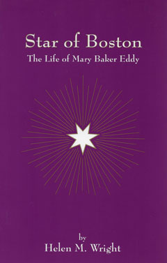 Star of Boston, The Life of Mary Baker Eddy